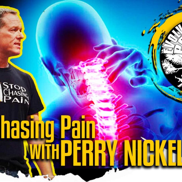 Stop Chasing Pain with Perry Nickelston: EMP Podcast 51